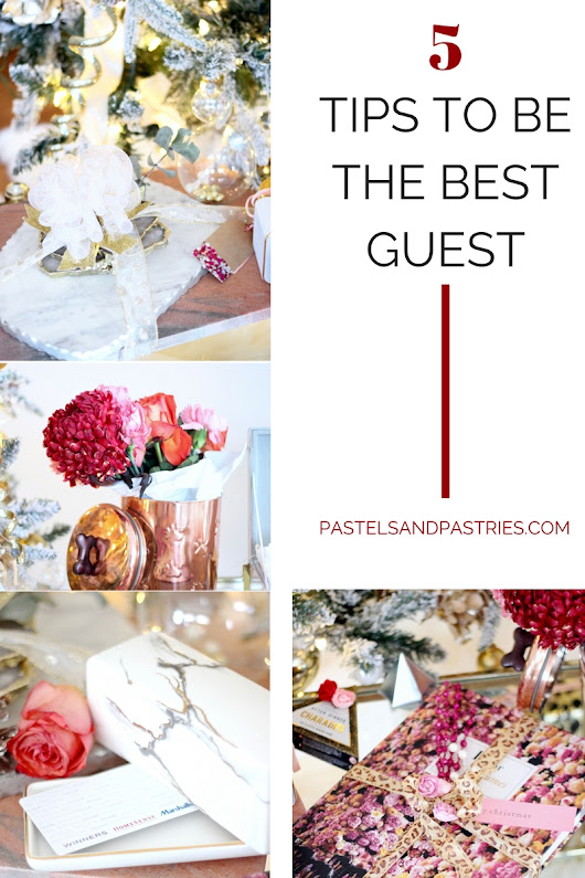 5 Tips To Be The Best Guest | pastels and pastries