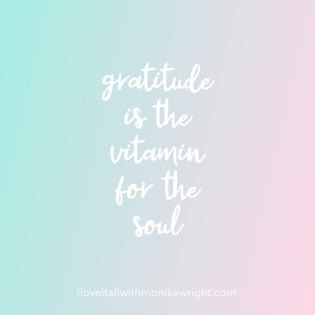 gratitude is the vitamin for the soul