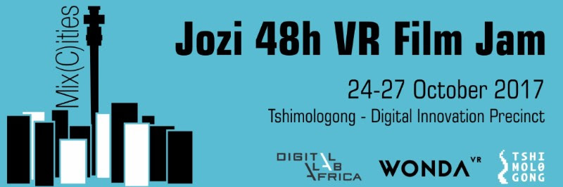 Dear Creative Professionals And Students, The First SA 48h Virtual Reality Film Jam Is Coming To Johannesburg!