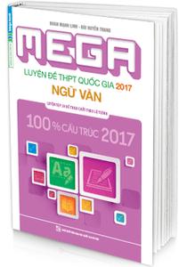 MEGA Luyện đề THPT quốc gia 2017 - Ngữ Văn - Đoạn Mạnh Linh, Đào Huyền Trang