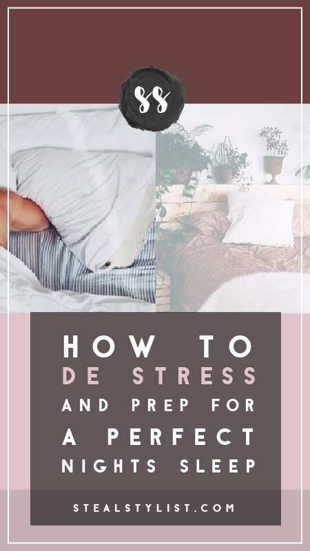 How to De-Stress for a perfect night's sleep - Stealstylist.com