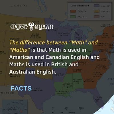 "English Facts: The difference between ""Math"" and ""Maths"" is that Math is used in American and Canadian English and Maths is used in British and Australian English."