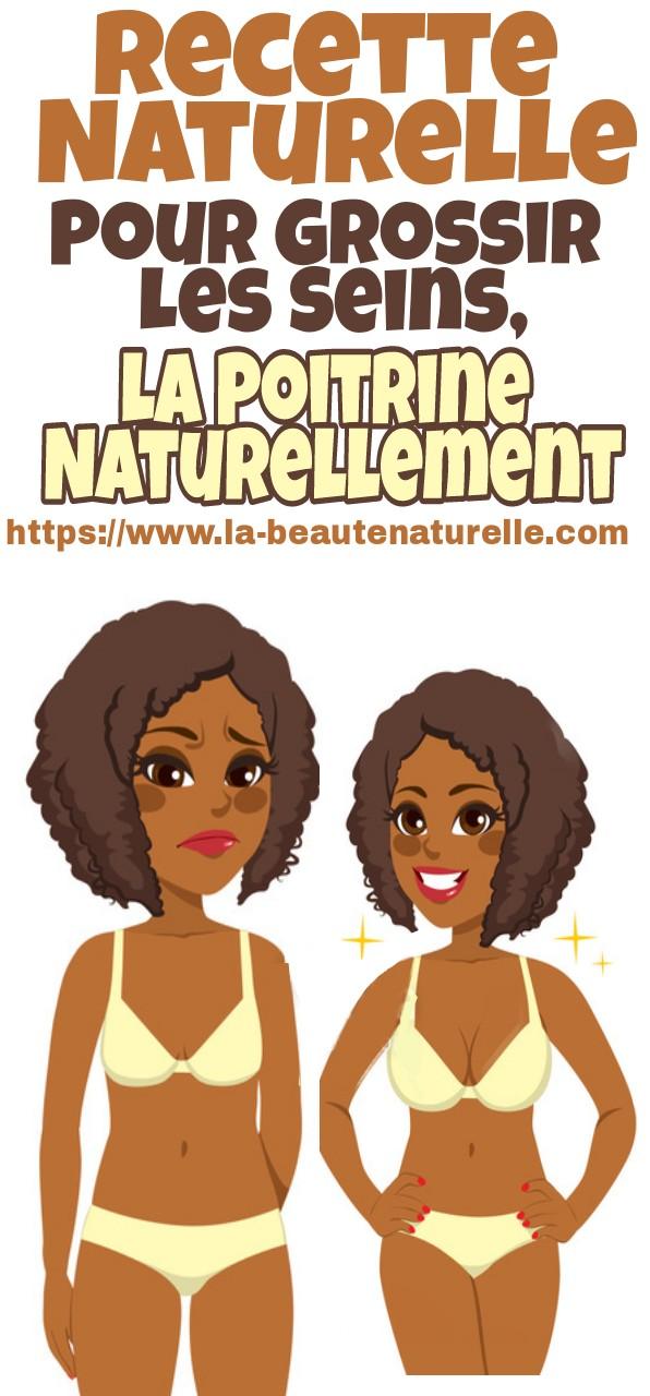 Recette naturelle pour grossir les seins, la poitrine naturellement