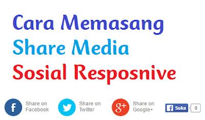 Cara Memasang Tombol Share MedSos Responsive di Blog