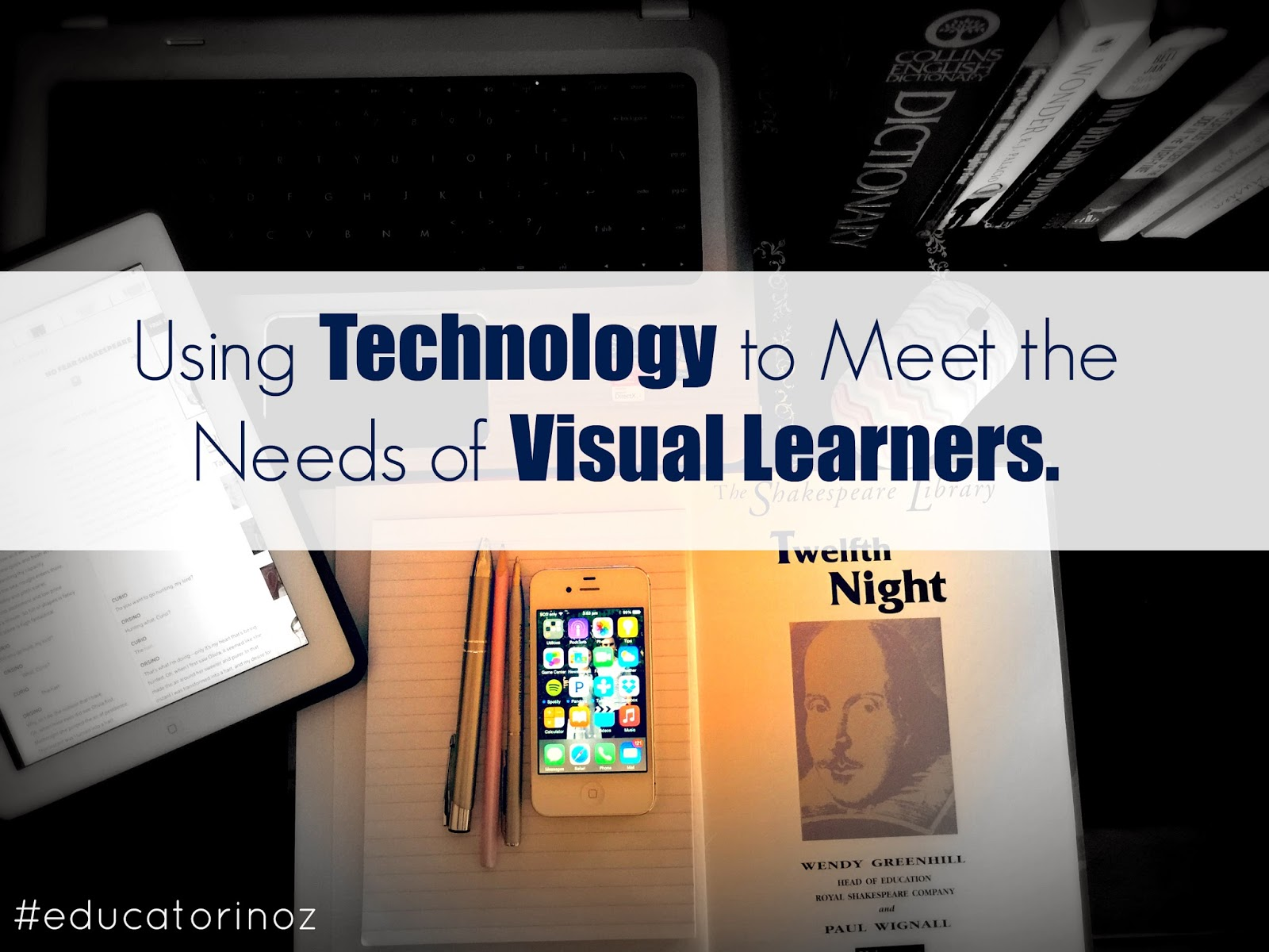 Using Technology to Meet the Needs of Visual Learners #educatorinoz