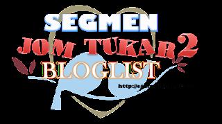 https://ejulz.blogspot.my/2018/03/segmen-jom-tukar2-bloglist-dari-ejulz.html