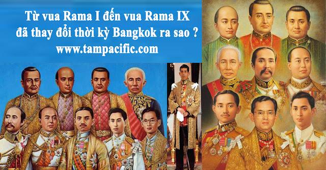 Từ vua Rama I đến vua Rama IX đã thay đổi thời kỳ Bangkok ra sao ?