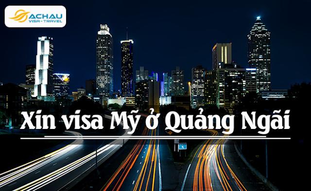 Xin visa Mỹ ở Quảng Ngãi