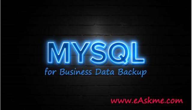 5 Reasons to Choose MYSQL for Business Data Backup: eAskme\
