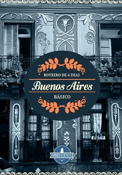 Roteiro de 4 dias Buenos Aires Básico