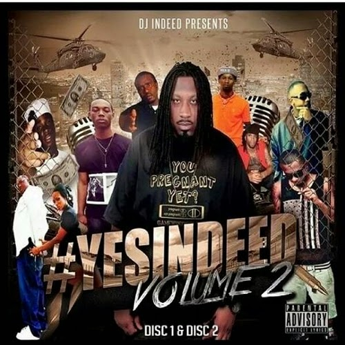 a77337798f06b6 B 102 Jamz DJ Indeed releases his hottest new mixtape, Yes Indeed Vol 2..  This mixtape is one of many in his Independent series mixtapes.