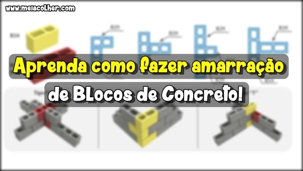 como fazer amarração de blocos de concreto