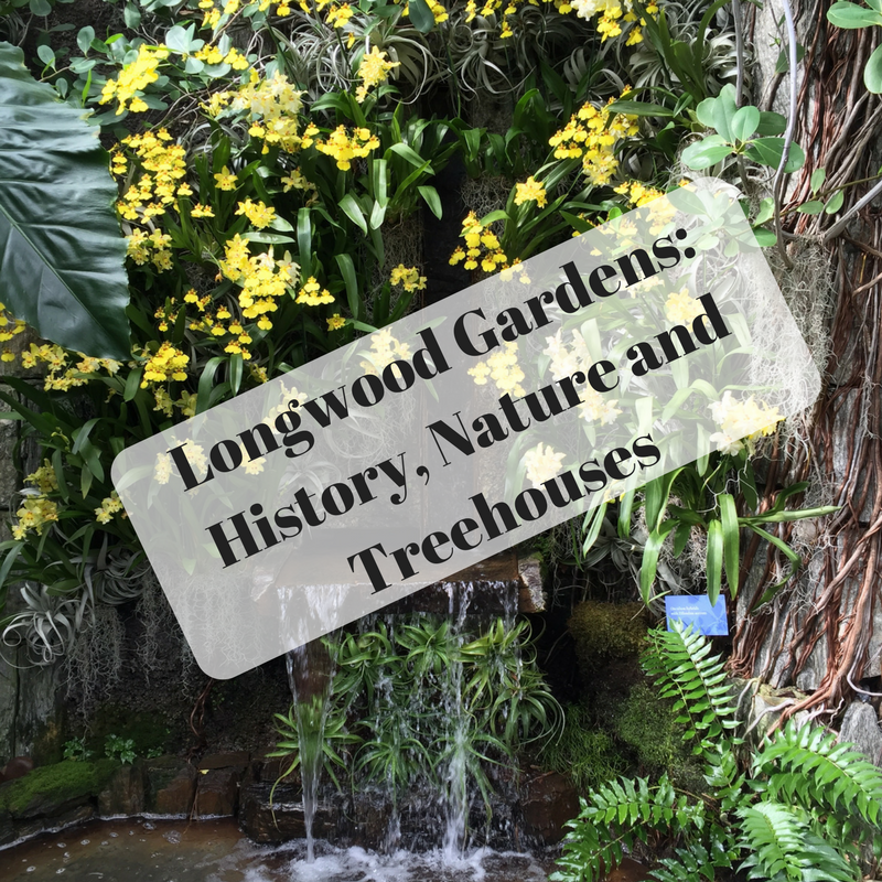 A Little Time And A Keyboard Longwood Gardens History Nature