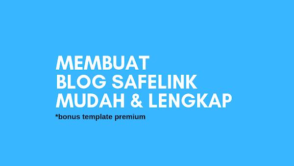 Cara Mudah Membuat Blog Safelink Blogger Lengkap