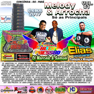 19/01/07 CD MELODY & ARROCHA 2017 - NOVA CARRETINHA ULTRA PRESSAO VOL.01