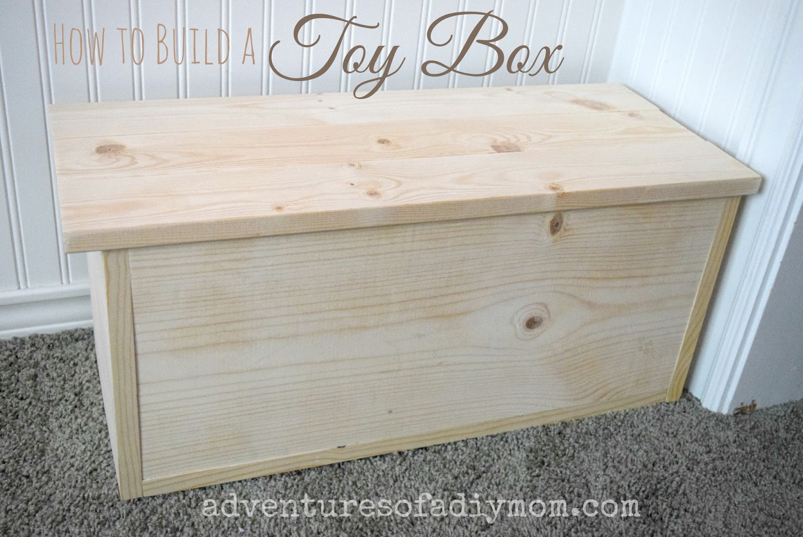 How to Build a Toy Box - Adventures of a DIY Mom
