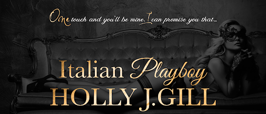 Release Day 'Italian Playboy' By Holly J. Gill