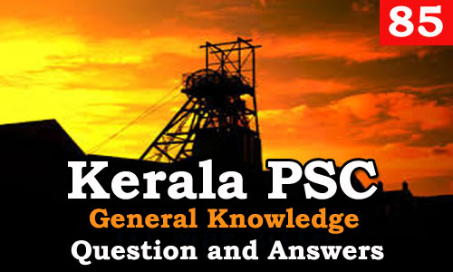 Kerala PSC General Knowledge Question and Answers - 85
