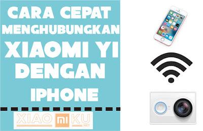 cara menghubungkan xiaomi yi dengan iphone