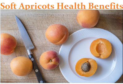 Soft Apricots Health Benefits