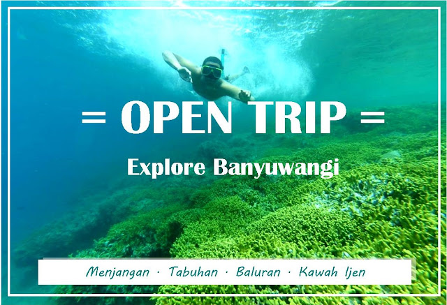 Open Trip Explore Banyuwangi [ Menjangan - Tabuhan - Baluran - Kawah Ijen ]