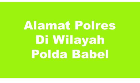 Alamat Lengkap Polres Di Wilayah Polda Bangka Belitung