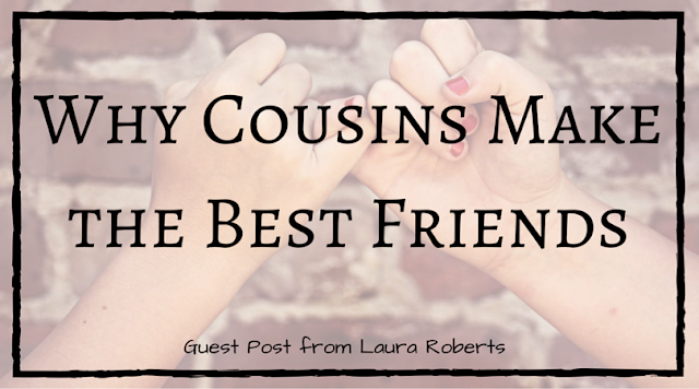 Why Cousins Make the Best Friends