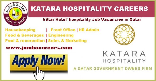 Katara Hospitality Jobs Qatar, Qatar government latest jobs in March 2018, Administration jobs in Qatar Government firms 2018, Qatar Government jobs for Indians 2018,  Latest hotel jobs in Doha Qatar 2018, hotel management jobs in Doha Qatar 2018, 5 Star hotel jobs in Diha Qatar 2018, Qatar government hospitality jobs 2018, Latest Qatar government careers for expats 2018, Katara hospitality careers 2018,,aspire katara hospitality jobs 2018