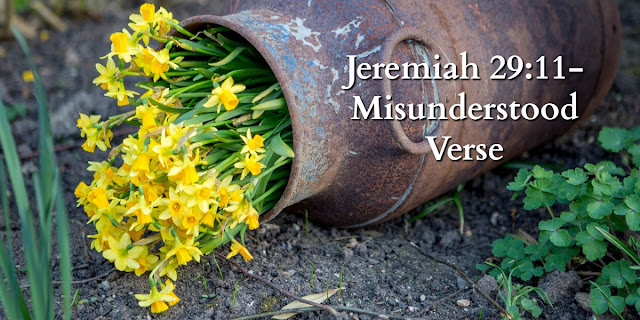 Jeremiah 29:11 - One of the Most Misused, Misunderstood Verses in Scripture