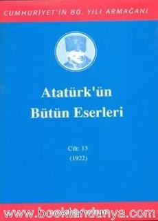 Atatürk'ün Bütün Eserleri - 13 (1922)