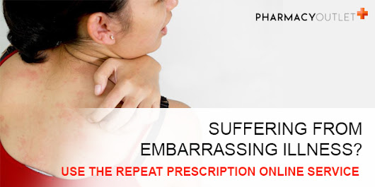 Suffering From Embarrassing Illness? Use The Repeat Prescription Online Service