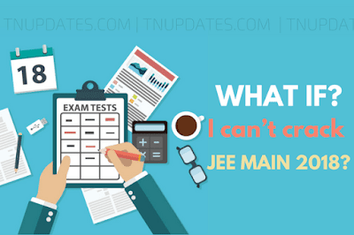 What if I can't crack JEE MAIN 2018?