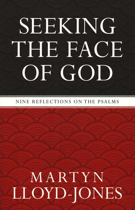 D. Martyn Lloyd-Jones-Seeking The Face Of God-