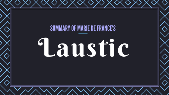 Laustic- The Lais of Marie de France- Summary