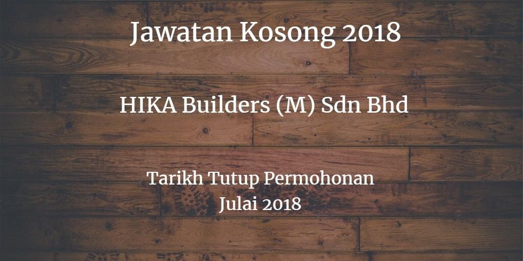 Jawatan Kosong  HIKA Builders (M) Sdn Bhd Julai 2018