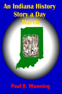 An Indiana History Story a Day - March