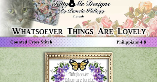 Whatsoever Things Are Lovely Cross Stitch Pattern