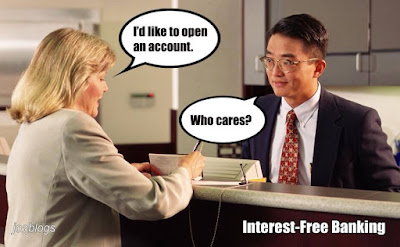 I'd like to open an account. Who cares? Interest-free banking