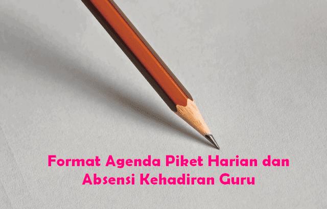 Format Agenda Piket Harian dan Absensi Kehadiran Guru