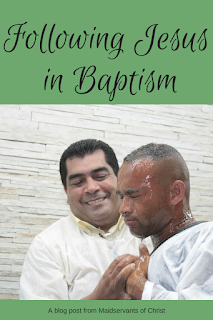 Following Jesus in Baptism: Maidservants of Christ