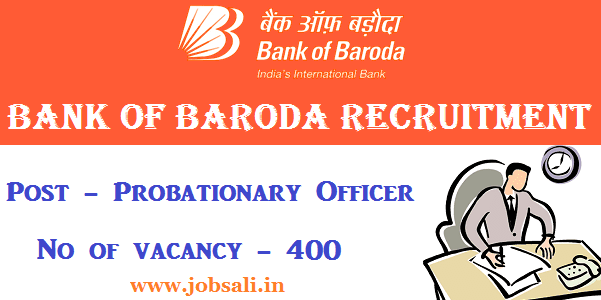 BOB Recruitment 2017, Bank of Baroda Probationary Officer vacancy, Banking Careers