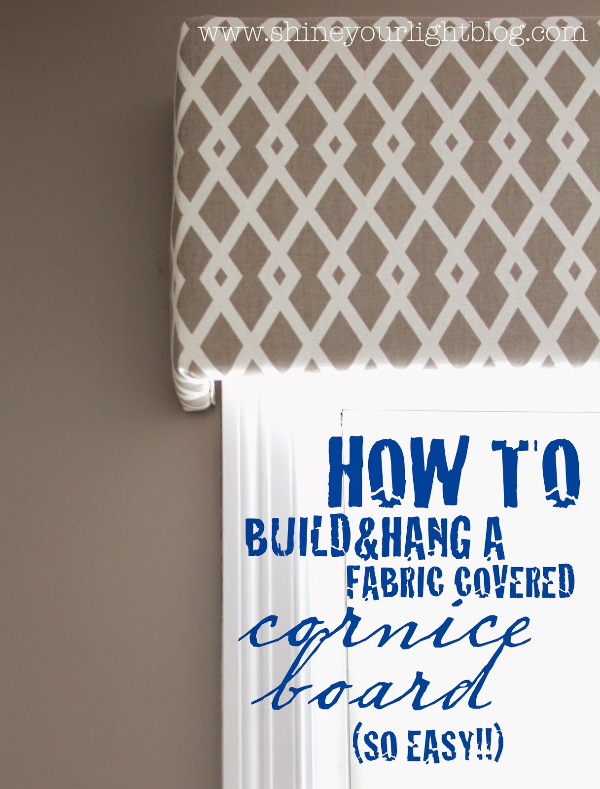 Shine Your Light Fabric Covered Cornice Board Amp How To
