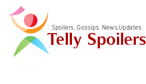 Tellyspoilers : Written Updates, News, Gossips, Twists, Spoilers