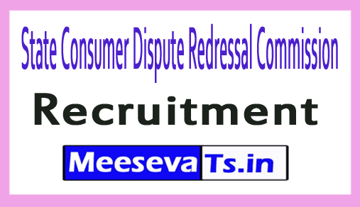 State Consumer Dispute Redressal Commission SCDRC Recruitment