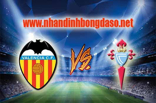 Nhận định bóng đá Valencia vs Celta Vigo, 02h30 ngày 07/04