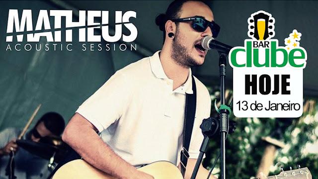 Neste sábado tem show ao vivo com Matheus Acoustic Session no Bar Clube