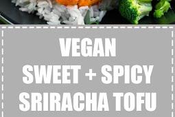 Vegan Sweet + Spicy Sriracha Tofu
