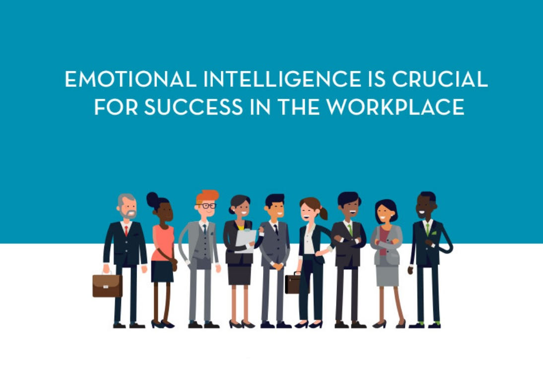 Why Emotional Intelligence Is Crucial For Success In The Workplace And Life (infographic)