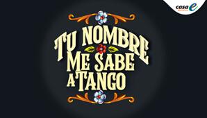 Poster Tu nombre me sabe a Tango Casa E