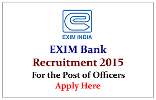 EXIM Bank Recruitment 2015 for the post of Officers